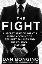 The Fight : A Secret Service Agent's Inside Account of Security and the New...