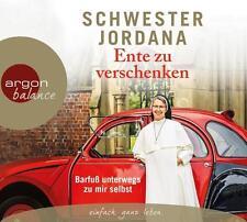 Schwester Jordana - Ente zu verschenken: Barfuß unterwegs zu mir selbst - CD