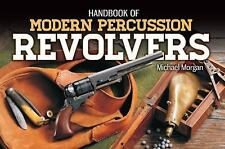 Handbook of Modern Percussion Revolvers by Michael Morgan (2014, Paperback)