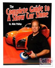 Mike Phillips' The Complete Guide to a Show Car Shine Reference Book