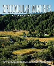 Spectacular Wineries of Sonoma County: A Captivating Tour of Established, Estate