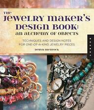 The Jewelry Maker's Design Book: An Alchemy of Objects, Mentock, Deryn, Very Goo