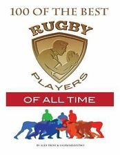100 of the Best Rugby Players of All Time by Alex Trost (2013, Paperback)