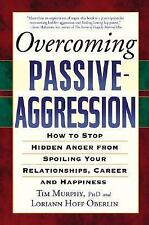 Overcoming Passive-Aggression: How to Stop Hidden Anger from Spoiling -ExLibrary