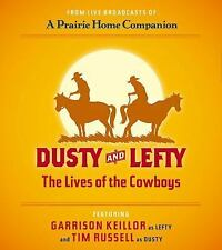 (New CD) Dusty and Lefty : The Lives of the Cowboys by Garrison Keillor