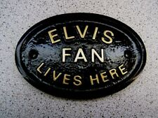 ELVIS FAN LIVES HERE - HOUSE DOOR PLAQUE SIGN GARDEN