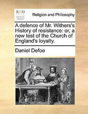 A Defence Mr Withers's History Resistance Or New Test  by Defoe Daniel