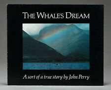 """""""THE WHALE'S DREAM"""" a sort of a true story by John Perry"""