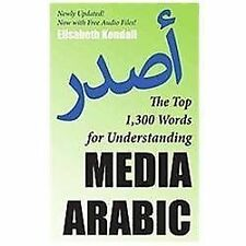 The Top 1,300 Words for Understanding Media Arabic by Elisabeth Kendall...