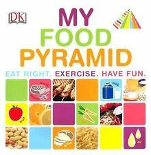 Children Book MY FOOD PYRAMID Eat Right Exercise Have Fun DK Pub NUTRITION