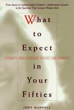 WHAT TO EXPECT IN YOUR FIFTIES: A WOMAN'S GUIDE TO HEALTH, VITALITY AN-ExLibrary