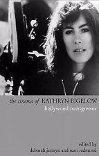 The Cinema of Kathryn Bigelow: Hollywood Transgressor Directors' Cuts)
