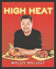 High Heat : Grilling and Roasting Year-Round with Master Chef Waldy Malouf by...