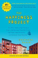 The Happiness Project Revised Edition: Or, Why I Spent a Year Trying to Sing i
