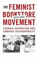 The Feminist Bookstore Movement : Lesbian Antiracism and Feminist...