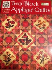 Two-Block Applique Quilts by Claudia Olson (2004, Paperback)