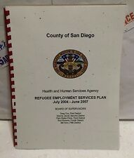 County of San Diego REFUGEE EMPLOYMENT SERVICES PLAN 2004-2007 USED RARE!!