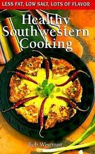 Healthy Southwestern Cooking (Cookbooks and Restaurant Guides), Bob Wiseman, Goo