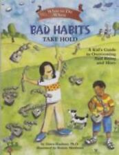 What to Do When Bad Habits Take Hold: A Kid's Guide to Overcoming Nail Biting a