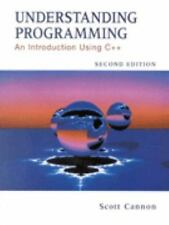 Understanding Programming : An Introduction Using C++ by Scott R. Cannon...