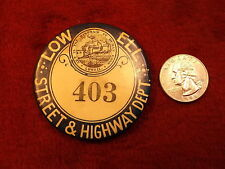 """#25 of 66, LARGE OLD VTG ANTIQUE CELLULOID BUTTON """"LOWELL STREET & HIGHWAY DEPT"""""""
