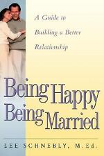 Being Happy Being Married-Lee Schnebly