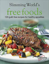 Slimming World Free Foods: 120 guilt-free recipes for healthy appetites Book