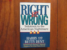 """HARRY  S.  DENT Signed  Book  (""""RIGHT  VS.  WRONG""""-1992  First Edition Hardback)"""