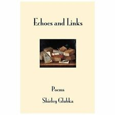 Echoes and Links : Poems by Shirley Glubka (2013, Paperback)