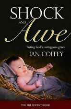 Shock and Awe: Tasting God's Outrageous Grace, Ian Coffey