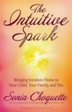 The Intuitive Spark: Bringing Intuition Home to Your Child, Your Family, and You
