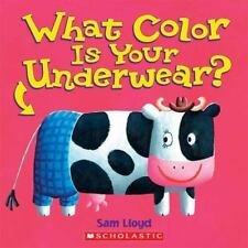 What Color Is Your Underwear? by Sam R. Lloyd (2004, Hardcover)