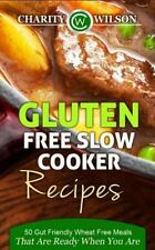 Gluten Free Slow Cooker Recipes: 50 Gut Friendly Wheat Free Meals That Are...