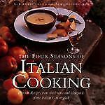 The Four Seasons of Italian Cooking: Harvest Recipes from the Farms and Vineyard