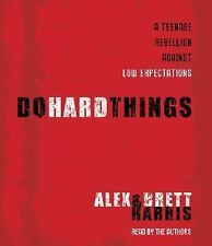 Do Hard Things: A Teenage Rebellion Against Low Expectations, Harris, Brett, Har