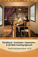 Thirukkural - Translation -Explanation : A Life Skills Coaching Approach by...