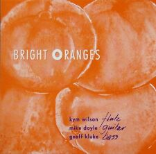 BRIGHT ORANGES - KYM WILSON, MIKE DOYLE, GEOFF KLUKE CD