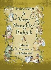A Very Naughty Rabbit: Tales of Mayhem and Mischief (Peter Rabbit)-ExLibrary