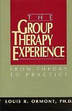 The Group Therapy Experience: From Theory To Practice by Ormont, Louis