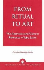 From Ritual to Art : The Aesthetics and Cultural Relevance of Igbo Satire by...