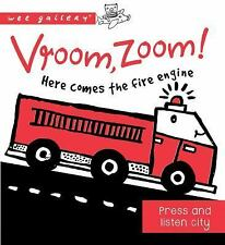Vroom, Zoom! Here Comes the Fire Truck!: A Press and Listen Book (Wee Gallery)