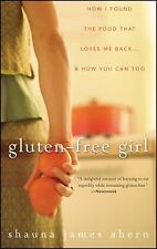 Gluten-Free Girl : How I Found the Food That Loves Me Back... and How You Can...