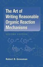 The Art of Writing Reasonable Organic Reaction Mechanisms by Robert B....
