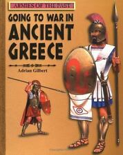 Armies of the Past: Going to War in Ancient Greece by Adrian Gilbert (2001,...