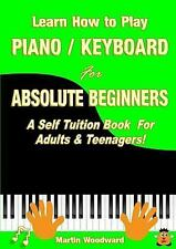 Learn How to Play Piano / Keyboard for Absolute Beginners : A Self Tuition...