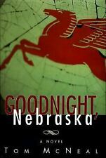Goodnight, Nebraska McNeal, Tom Hardcover