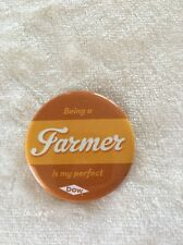 Being A Farmer Is My Perfect Dow Collectible Collectors Pin Button