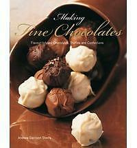 Making Fine Chocolates: Flavour-infused Chocolates, Truffles and Confections, Ga