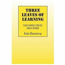 Three Leaves of Learning : Teach Yourself English, Hindi and Spanish by Anita...