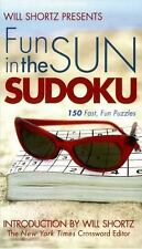 Will Shortz Presents Fun in the Sun Sudoku: 150 Fast, Easy Puzzles  Mass Market